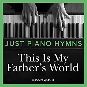 Just Piano Hymns: This Is My Father's World
