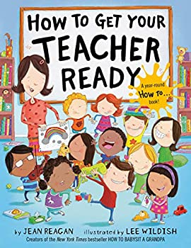 How to Get Your Teacher Ready  How To Series