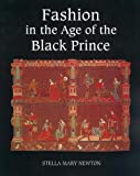 Fashion in the Age of the Black Prince: A Study of the Years 1340-1365