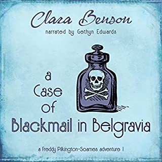 A Case of Blackmail in Belgravia     A Freddy Pilkington-Soames Adventure, Book 1              By:                                                                                                                                 Clara Benson                               Narrated by:                                                                                                                                 Gethyn Edwards                      Length: 5 hrs and 59 mins     51 ratings     Overall 4.4