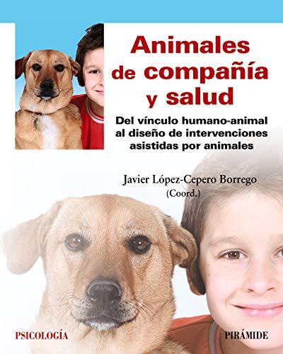 Animales de compañía y salud: Del vínculo humano-animal al diseño de intervenciones asistidas por animales (Psicología)