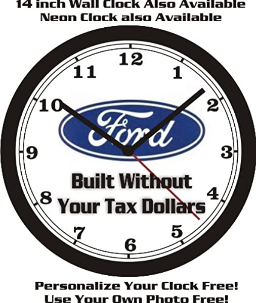 FORD BUILT WITHOUT YOUR TAX DOLLARS WALL CLOCK FREE USA SHIP