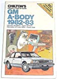 Repair and Tune-up Guide for G. M. A-Body 1982-83: Chevrolet Celebrity, Buick Century, Oldsmobile Cutlass Cierra, Pontiac 6000
