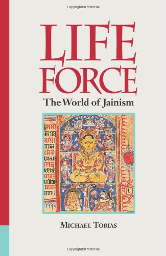 Compare Textbook Prices for Life Force : The World of Jainism  ISBN 9780875730806 by Tobias, Michael