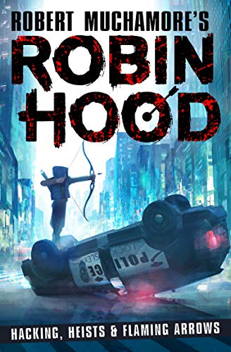 Robin Hood: Hacking, Heists & Flaming Arrows (English Edition)
