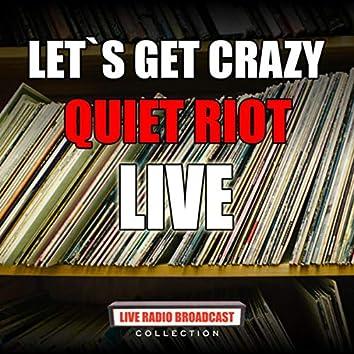 Let`s Get Crazy (Live)