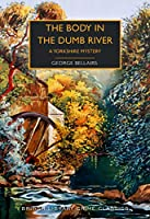 The Body in the Dumb River: A Yorkshire Mystery (British Library Crime Classics)
