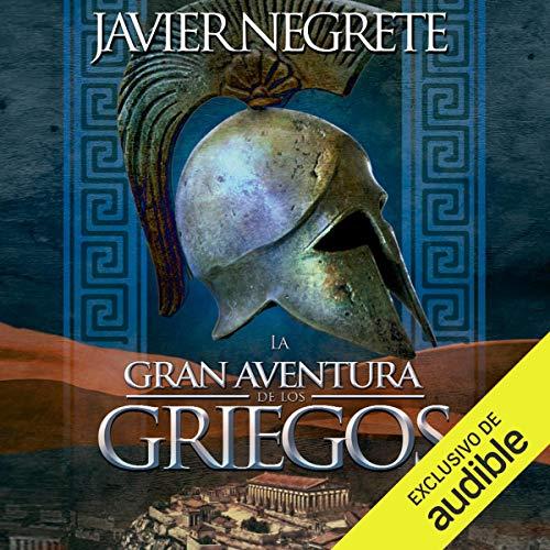 Couverture de La gran aventura de los griegos (Narración en Castellano) [The Great Adventure of the Greeks - Castilian Narration]