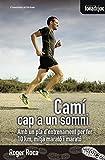 Camí Cap A Un Somni: Amb un pla d'entrenament per fer 10 km, mitja marató i marató: 20 (Fora de Joc)