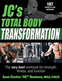 Jc's Total Body Transformation: The Very Best Workouts for Strength, Fitness, and Function - Juan Carlos Santana