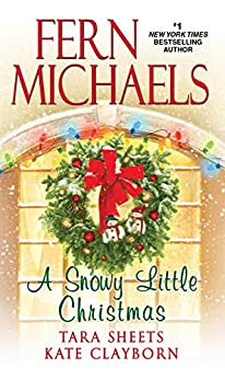 A Snowy Little Christmas by [Fern Michaels, Tara Sheets, Kate Clayborn]