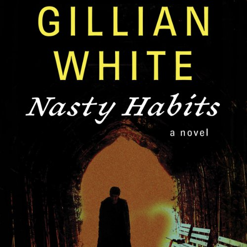 Nasty Habits     A Novel              By:                                                                                                                                 Gillian White                               Narrated by:                                                                                                                                 Bruce Mann                      Length: 9 hrs and 12 mins     Not rated yet     Overall 0.0
