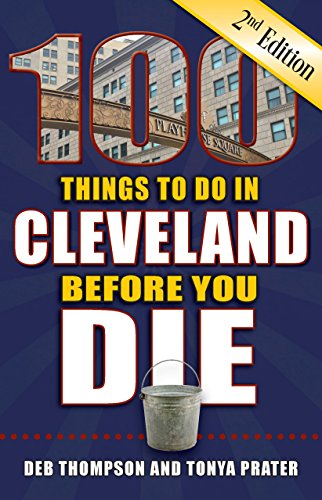 100 Things to do in Cleveland Before you Die (book review)