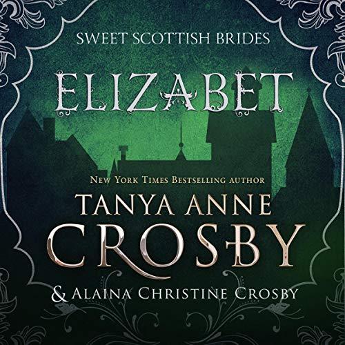 Elizabet: Sweet Scottish Brides, Book 4