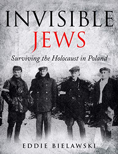 Invisible Jews: Surviving The Holocaust In Poland by Eddie Bielawski ebook deal