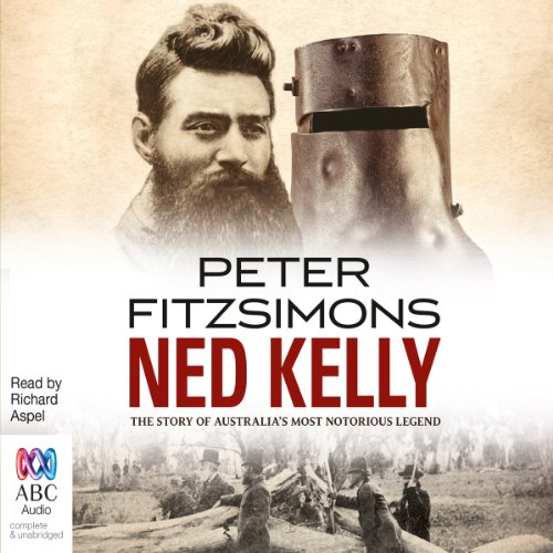 Ned Kelly     The Story of Australia's Most Notorious Legend              By:                                                                                                                                 Peter FitzSimons                               Narrated by:                                                                                                                                 Richard Aspel                      Length: 29 hrs and 5 mins     155 ratings     Overall 4.6