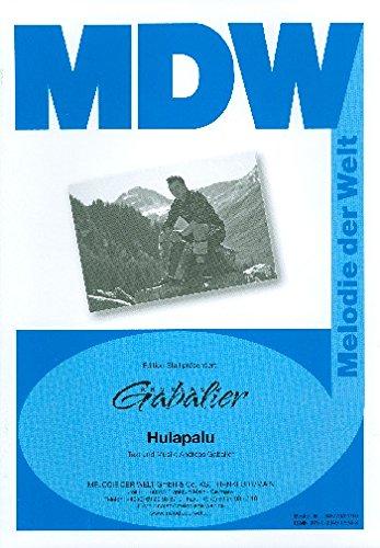 Gabalier, Andreas: Hulapalu : für Gesang und Klavier Einzelausgabe