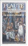 Amphitryon. l'Aululaire. le Soldat fanfaron - Flammarion - 04/01/1999