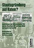 Staatsgründung auf Raten?: Auswirkungen des Volksaufstandes 1953 und des Mauerbaus 1961 auf Staat, Militär und Gesell. der DDR