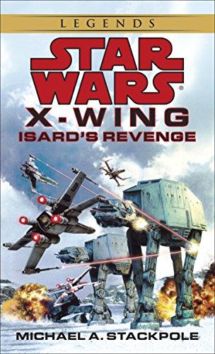 Isard's Revenge: Star Wars Legends (X-Wing) (Star Wars: X-Wing - Legends Book 8) (English Edition)