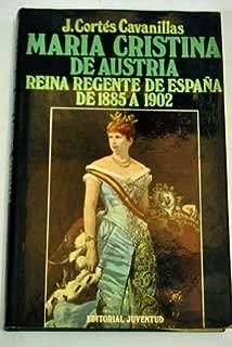 Maria Cristina De Austria  reina regente de espana de 1885 a 1902