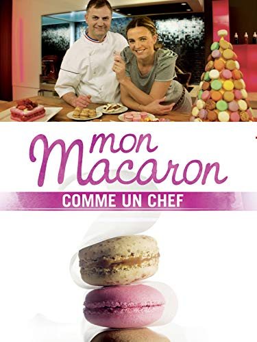 Mon Macaron comme un chef !
