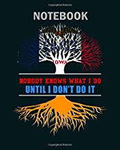 Notebook: nobody know what i do until i dont do it1 - 50 sheets, 100 pages - 8 x 10 inches