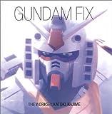 GUNDAM FIX (NEWTYPE ILLUSTRATED COLLECTION)