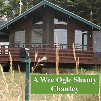 A Wee Ogle Shanty Chantey