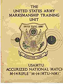 The United States Army Marksmanship Training Unit, Accurized National Match, M-14 Rifle