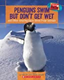 Penguins Swim but Don't Get Wet and Other Amazing Facts About Polar Animals (Speedy Facts)