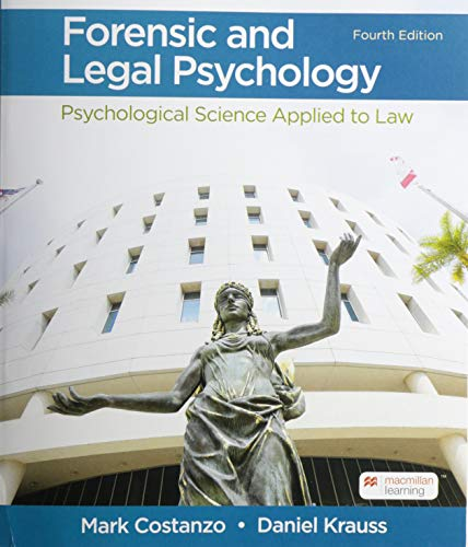 Compare Textbook Prices for Forensic and Legal Psychology: Psychological Science Applied to Law Fourth Edition ISBN 9781319244880 by Costanzo, Mark,Krauss, Daniel