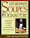 Les bonnes soupes du monastère - Les recettes préférées du Frère Victor-Antoine d'Avila-Latourrette - Les Editions de l'Homme - 10/07/1998