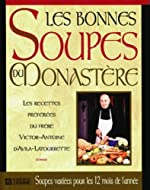 Les bonnes soupes du monastère - Les recettes préférées du Frère Victor-Antoine d'Avila-Latourrette de Victor-Antoine d' Avila-Latourrette