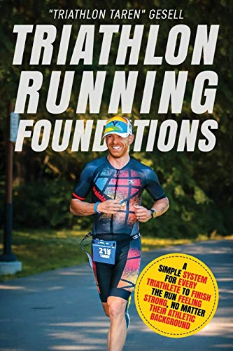 """Compare Textbook Prices for Triathlon Running Foundations: A Simple System for Every Triathlete to Finish the Run Feeling Strong, No Matter Their Athletic Background  ISBN 9781777090111 by Gesell, """"Triathlon Taren"""""""