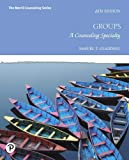 Groups: A Counseling Specialty (8th Edition) (The Merrill Counseling Series)