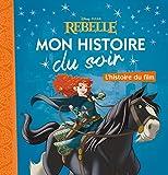 REBELLE - Mon Histoire du Soir - L'histoire du film - Disney Pixar