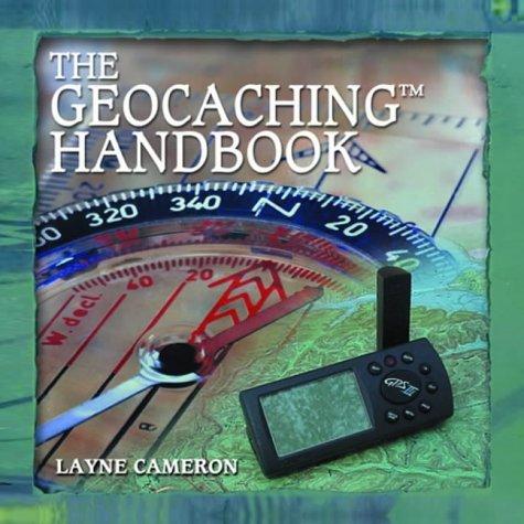 The Geocaching Handbook (Falcon Guide)
