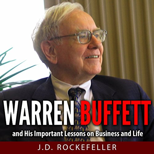Warren Buffett and His Important Lessons on Business and Life audiobook cover art
