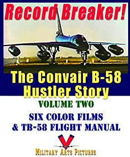 Record Breaker: The Convair B-58 Hustler Story (Volume 2) DVD with Six Color Films and TB-58 Flight Manual