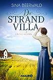 Die Strandvilla: Ein Sylt-Roman (Die Sylt-Saga 1) von Beerwald, Sina