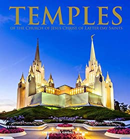 Temples of the Church of Jesus Christ of Latter-day Saints by [Christopher Kimball Bigelow]