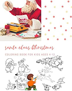 Santa Claus Christmas Coloring Book For Kids Ages 4-12: Christmas Gifts For Boy , Girls & Preschool Toddlers 1st 2nd 3rd 4th Grade - 100 Pages Vol 10
