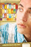 Living with Autism (Living with Health Challenges) - Megan Atwood