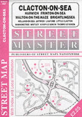 Clacton-on-Sea, Walton-on-the-Naze, Frinton-on-Sea, Brightlingsea (Streetmaster Street Maps)