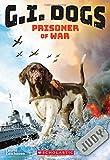 G.I. Dogs: Judy, Prisoner of War (G.I. Dogs #1)