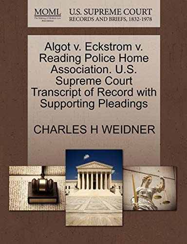 Algot v. Eckstrom v. Reading Police Home Association. U.S. Supreme Court Transcript...