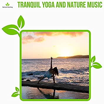 Tranquil Yoga And Nature Music