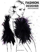 Fashion Designer Sketchbook: Figure Templates for Designing Looks (Drawing Books, Fashion Books, Fashion Design Books, Fashion Sketchbooks),Design & Build Your Pro Portfolio.