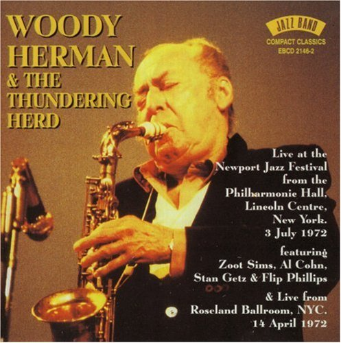 Live at Newport Jazz Festival 1972 by WOODY THUNDERING HERD HERMAN (1999-08-24)